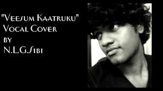 Veesum Kaatruku Vocal Cover by N L G Sibi