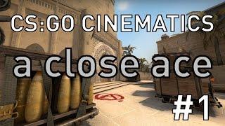 CS:GO Cinematic #1 - A Close Ace (1v5) (1080p60fps)