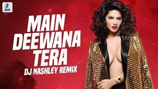 Main Deewana Tera Remix DJ Nashley Guru Randhawa Arjun Patiala Diljit Dosanjh KritiSanon