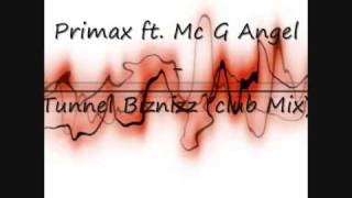 Primax ft. Mc G Angel - Tunnel Biznizz (Club Mix)