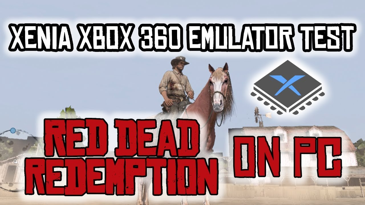 GREAT INDIE GAMES: Xenia Xbox 360 Emulator Red Dead