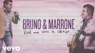 Bruno & Marrone - Você Me Vira a Cabeça (Me Tira do Sério) (Lyric)