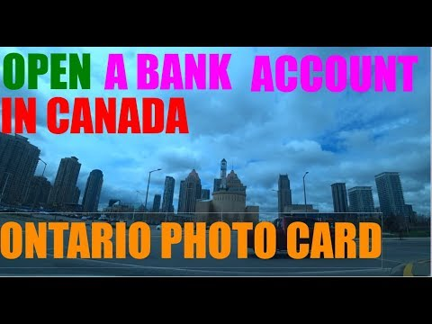 How To Open A Bank Account In Canada I Ontario Photo Card I