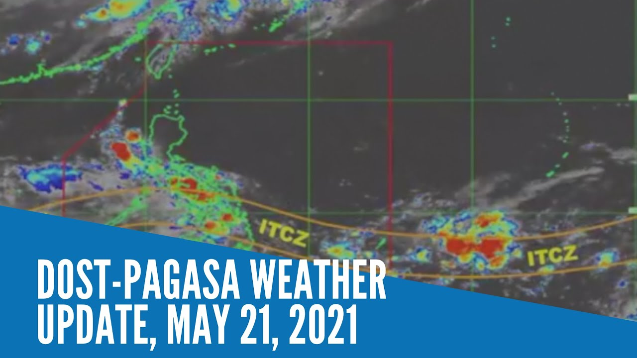 Download DOST Pagasa weather update, May 21, 2021