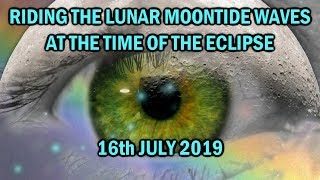 Riding the Lunar Moontide Waves at the Time of the Eclipse, 16th July 2019