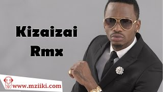 Diamond Platnumz - Kizaizai Remix (Official Audio Song) - Diamond Singles