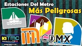 METRO DE LA CDMX | LAS 10 ESTACIONES MÁS PELIGROSAS