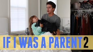 If I was a Parent 2 | Brent Rivera