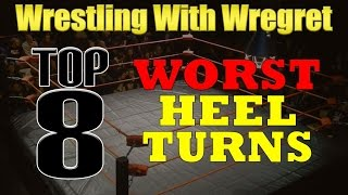 Top 8 Worst Heel Turns | Wrestling With Wregret