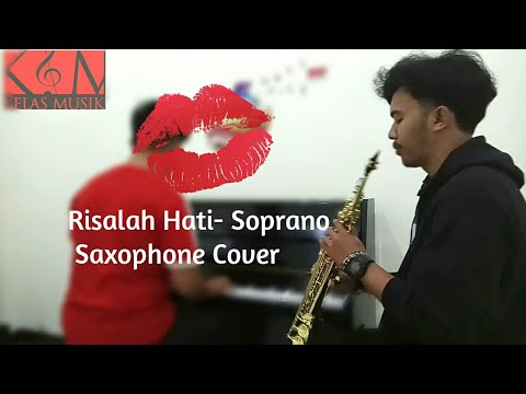 Risalah Hati - Soprano Saxophone Cover Feat Piano - Kelas Musik
