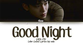 Good Night (잘 자요) - CHEN (첸) [HAN/ROM/ENG COLOR CODED LYRICS]