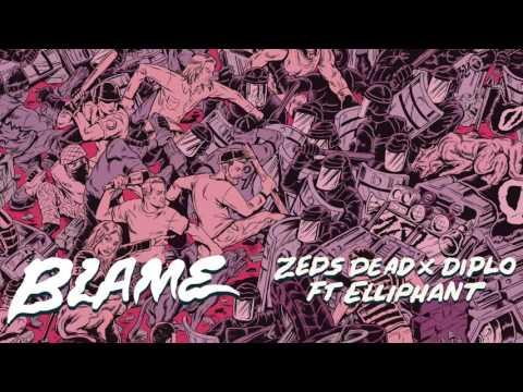 Zeds Dead x Diplo ftElliphant - Blame