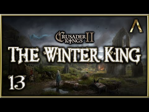 "Crusader Kings 2 - The Winter King - Pt.13 ""The Prince and Princess"" [Crusader Kings 2 Mod Gameplay]"