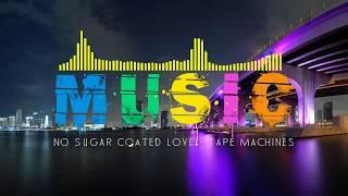 Best Music No Sugar Coated Love Elphick Remix - Tape Machines 105.mp3