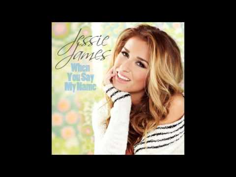 Jessie James - When You Say My Name (Music HD).mp4