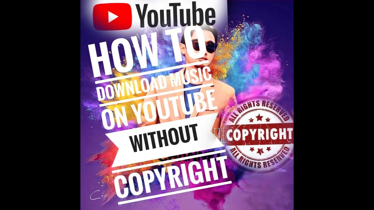 How To Download Music On Youtube Without Copyright Copyright Youtube