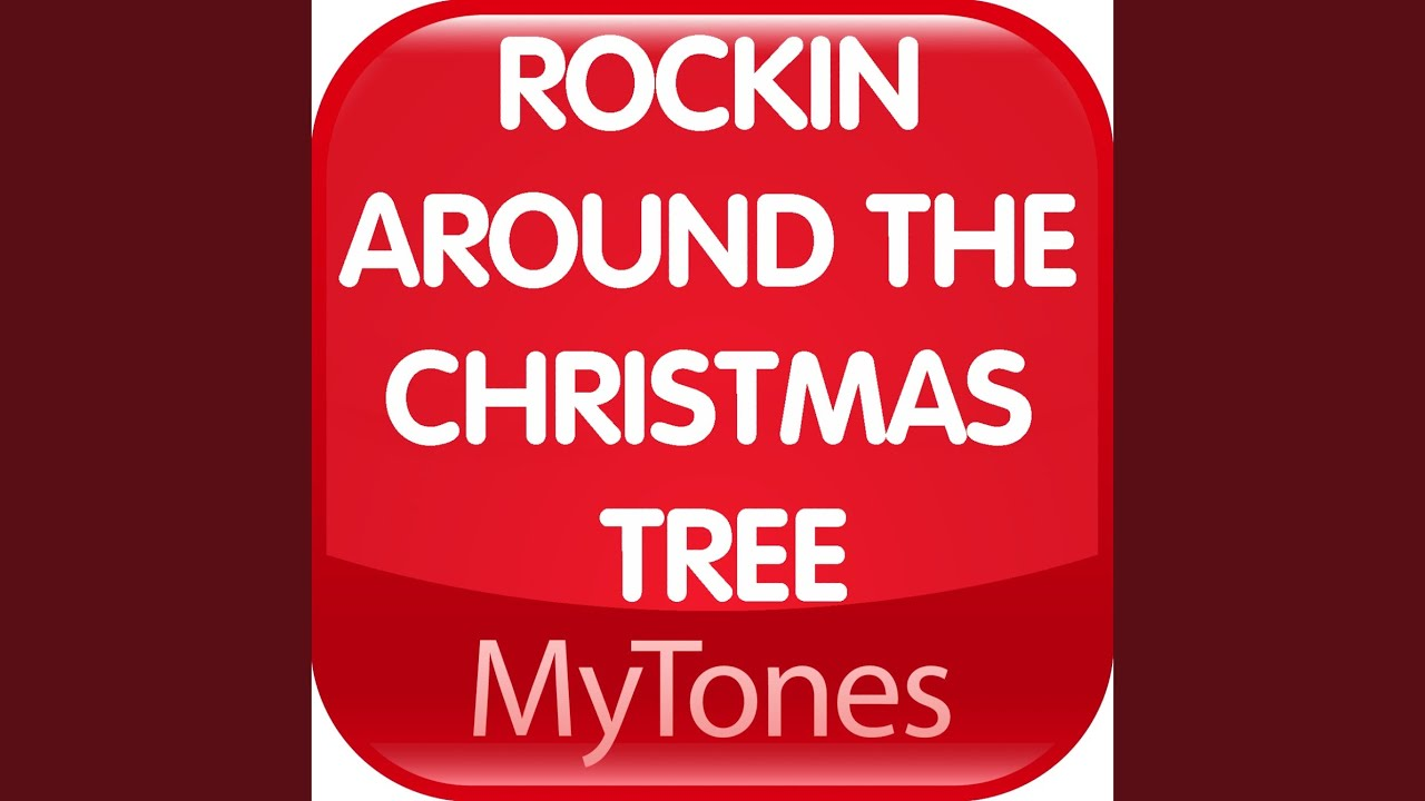 Rockin Around The Christmas Tree Ringtone - YouTube