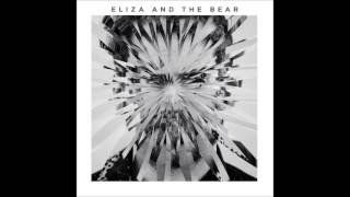 New Indie Spotlight: Eliza and The Bear - It Gets Cold