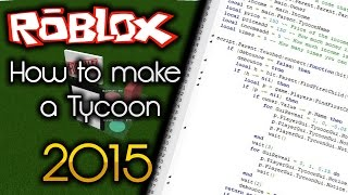 Roblox: How to Make a Tycoon - 2015 [Full Tutorial]