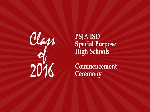 PSJA Special Purpose High Schools May 2016 Commencement Ceremony