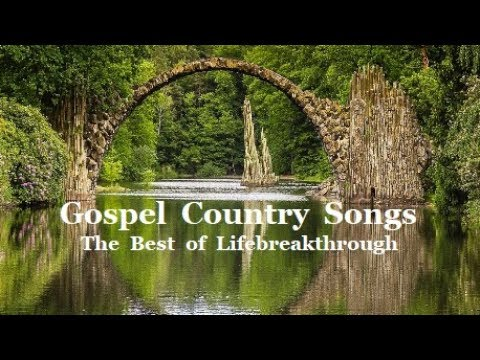 Gospel Country Songs - Beautiful Collection by Lifebreakthrough