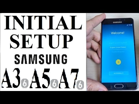 Samsung Galaxy A3, A5, A7 (2016) - How to do Initial Setup