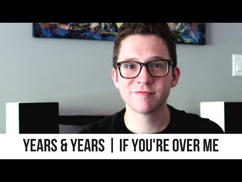 Years & Years - If You're Over Me | Reaction