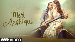 Meri Aashiqui (Full Song) Video || ft.Jubin Nautiyal A Love story song