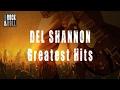 Capture de la vidéo Del Shannon - Greatest Hits (Full Album / Album Complet)