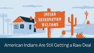 American Indians Are Still Getting a Raw Deal