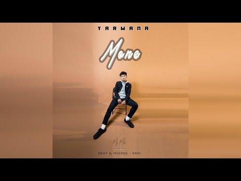 မုန္း  Mone (Produced by SMO) - Yarwana  [Official MV]