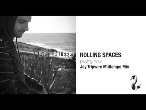 Dodi Palese - Rolling Spaces (Jay Tripwire Midtempo Remix)