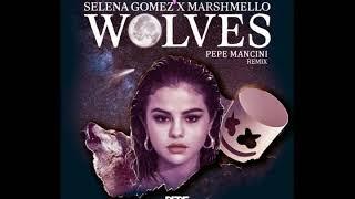 Selena Gomez, Marshmello - Wolves (Pepe Mancini Remix)