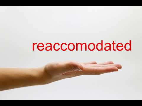 How to Pronounce reaccomodated - American English