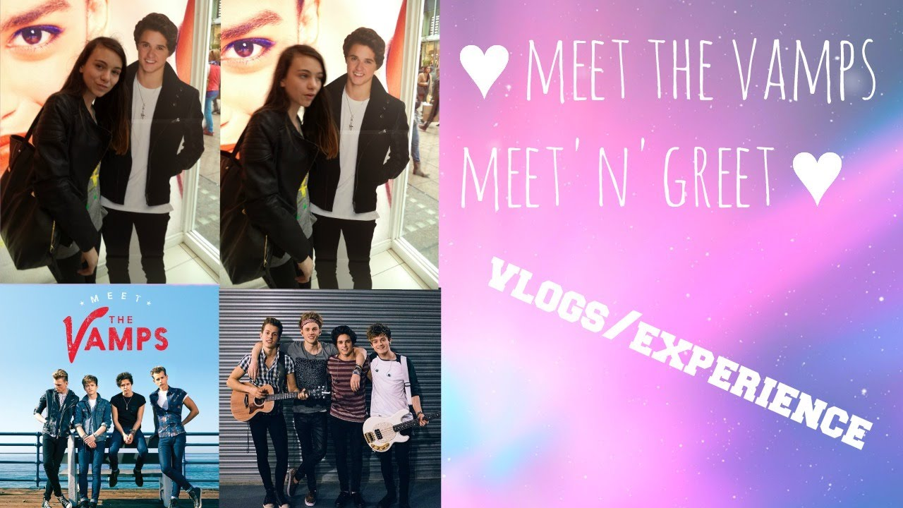 The Vamps Meetngreet Vlogsexperience Youtube