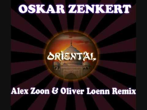 Oskar Zenkert - Oriental (Alex Zoon & Oliver Loenn Remix)