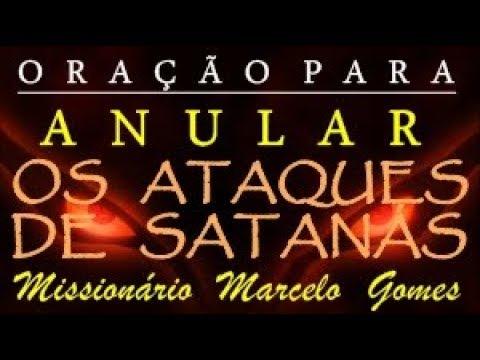 """""""ORAÇÃO"""" para """"ANULAR OS ATAQUES DE SATANÁS"""" Com o Missionário Marcelo Gomes."""