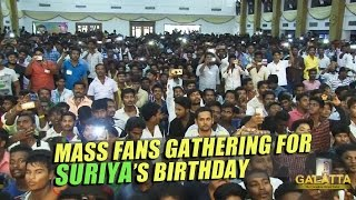 Mass fans gathering for Suriya's birthday