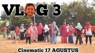 Cinematic Vlog 17 Agustus!!! VLOG 3