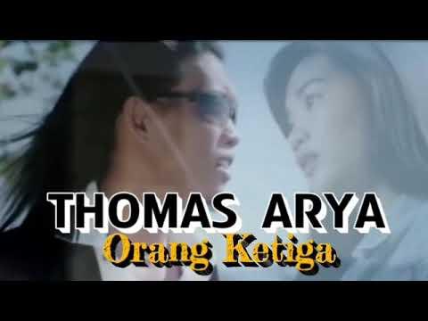 THOMAS ARYA_ORANG KETIGA ( Lirik )