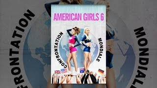 American Girls 6: Confrontation Mondiale (VF)