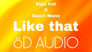 Doja Cat - Like That ft. Gucci Mane 8D AUDIO