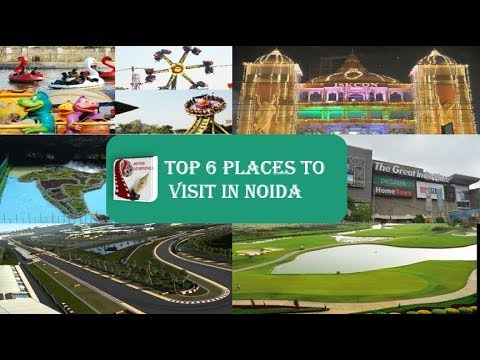 Noida | Food, Shopping, Sightseeing & Tourist Attractions | Delhi Tourism, India Travel |