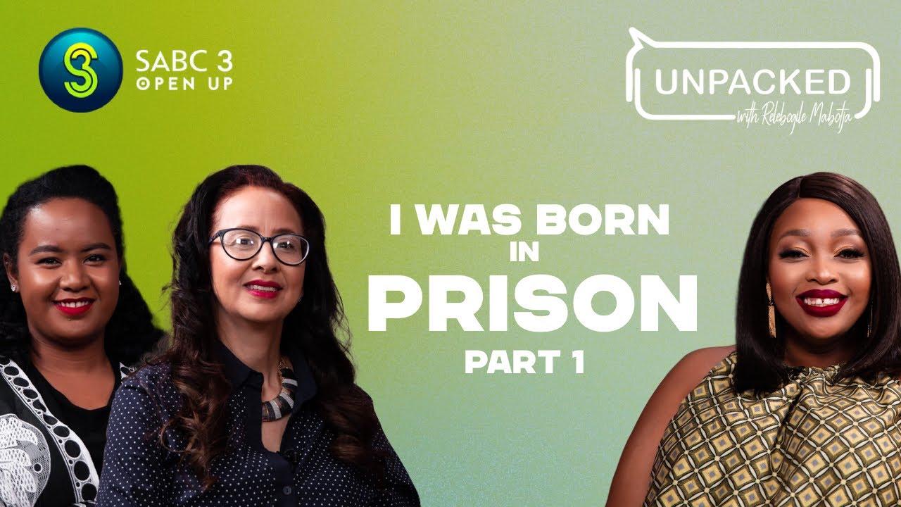 Download I Was Born In Prison (Part 1)   Unpacked with Relebogile Mabotja - Episode 17   Season 3