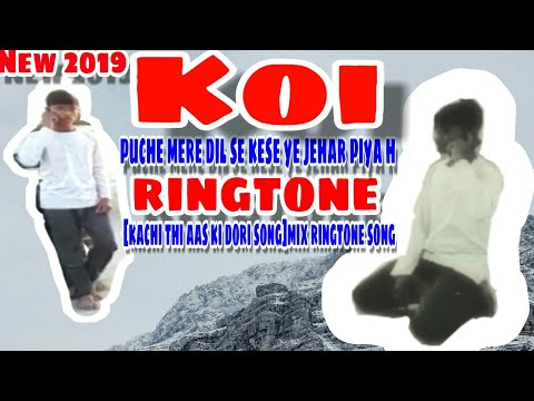 Koi Puche Mere Dil Se Kese Ye Jehar Piya H Ringtone || [kachi Thi Aas Ki Dori Song]mix Ringtone Song