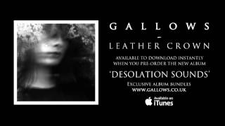 Gallows - Leather Crown (Audio)