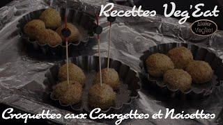 Croquettes aux Courgettes et Noisettes (Vegan)
