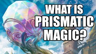 ANCIENT FORGOTTEN MYSTERY - WHAT EXACTLY IS PRISMATIC MAGIC?