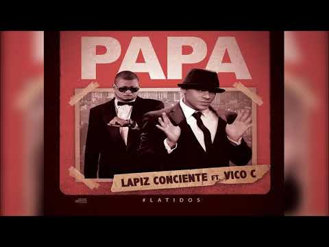 Lápiz Conciente Ft. Vico C – Papa (Official Audio)