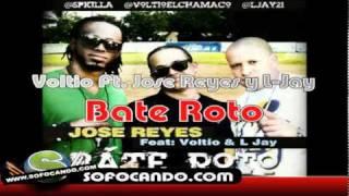 Voltio Ft. Jose Reyes y L-Jay - Bate Roto